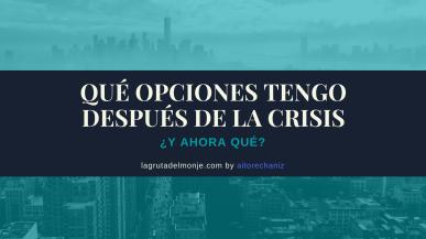 opciones después de la crisis